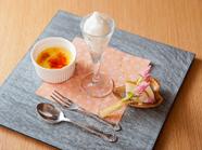 フレッシュな果物と、優しい甘さが満足なひとときを包み込む『デザート』